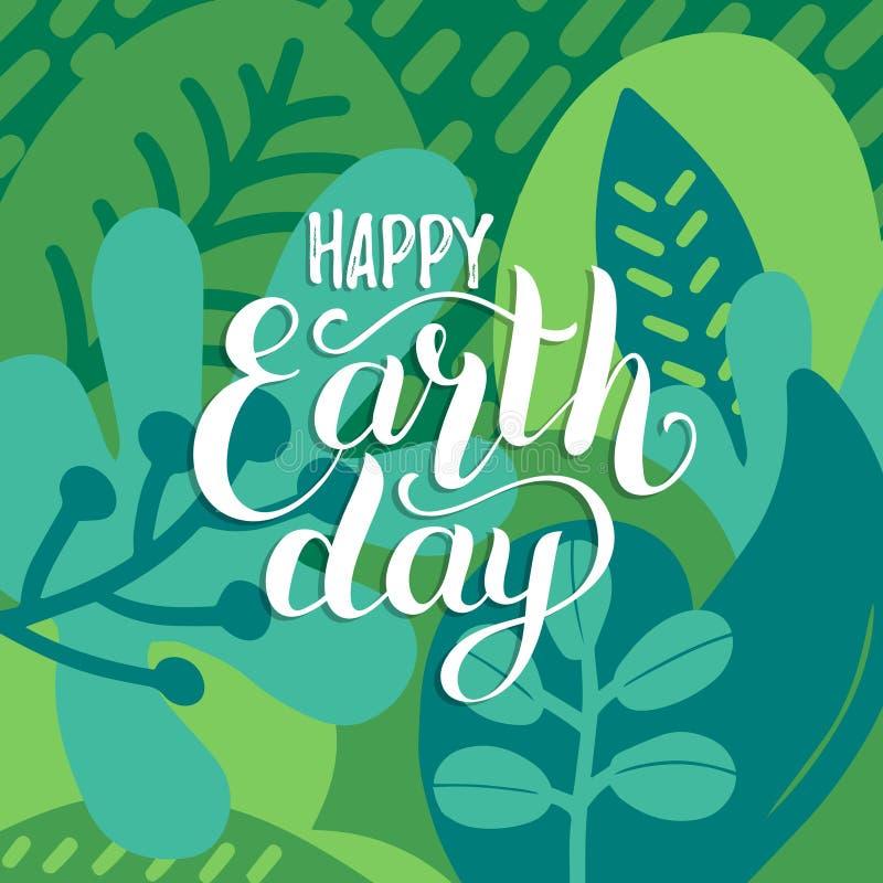 Frase manuscrita del Día de la Tierra feliz en fondo decorativo de las hojas Vector el ejemplo para la tarjeta de felicitación, e ilustración del vector