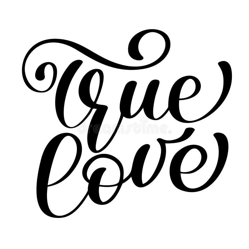 Fraseie o amor verdadeiro na rotulação tirada mão da tipografia do dia de Valentim isolada no fundo branco Tinta da escova do div ilustração do vetor