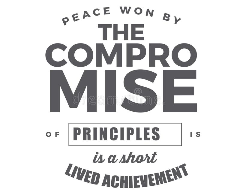 Fred som segras av kompromissen av principer, är en kortlivad prestation vektor illustrationer