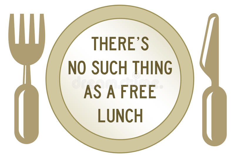 Free lunch. Theres no such thing as a free lunch in life (economic concept stock illustration