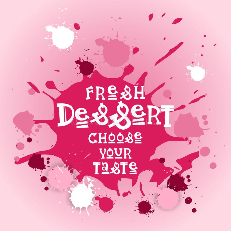 Fresh Desserts Choose Your Taste Banner Cafe Logo Colorful Sweet Beautiful Delicious royalty free illustration