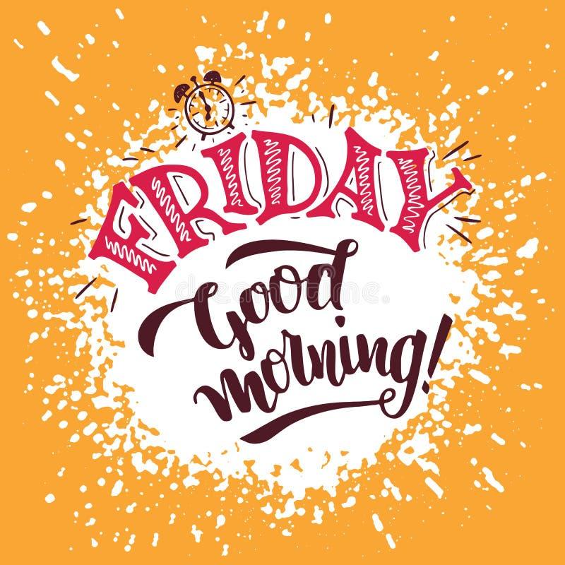 Friday, Good morning. Hand lettering poster royalty free illustration