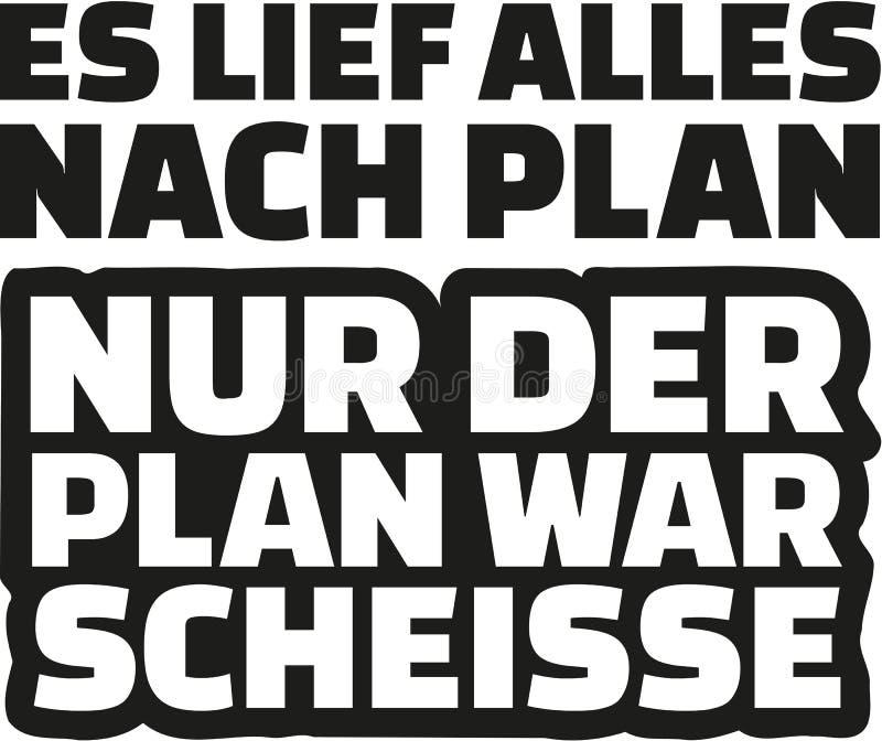 Fue según plan pero el plan era mierda alemán ilustración del vector