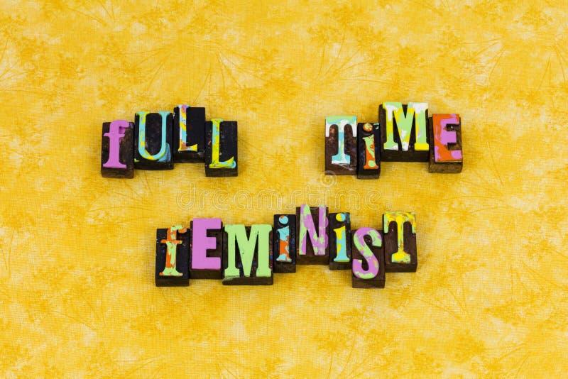 Full time feminist fearless feminism. Leadership skills future full time feminist feminism girl power women leader letterpress typography message female gender stock photo