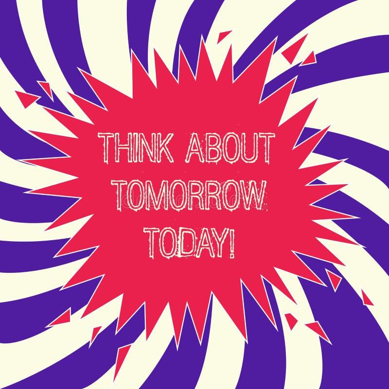 Funderare för ordhandstiltext om morgondag i dag Affärsidéen för Prepare din framtid föreställa sig nu vad är nästa royaltyfri illustrationer