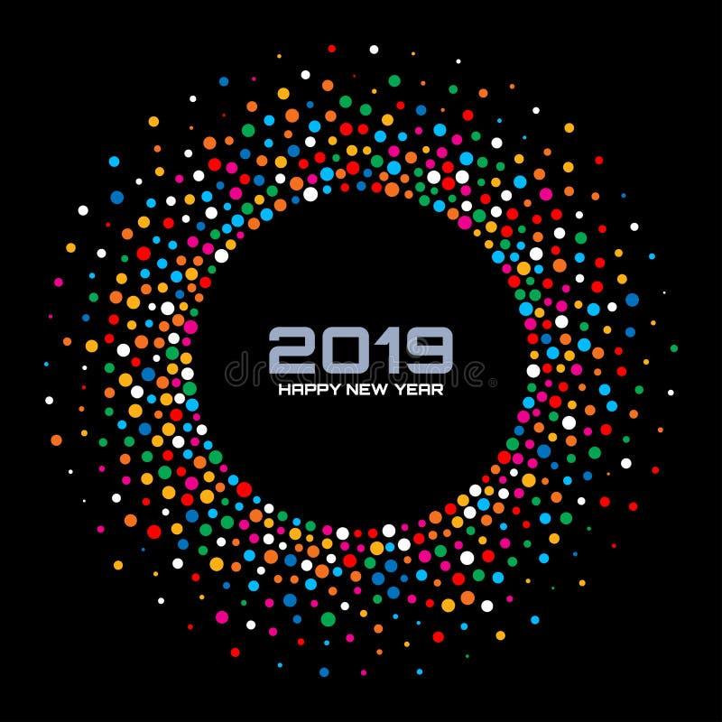 Fundo do cartão do ano novo 2019 Beira do círculo dos confetes usando a textura dos pontos das cores do arco-íris Vetor ilustração do vetor