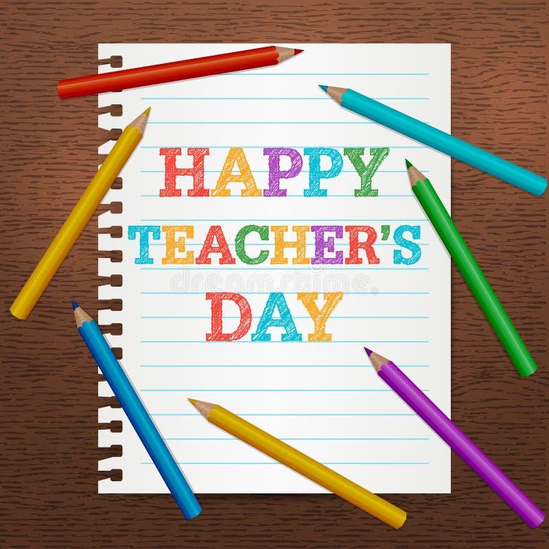 Fundo do dia do ` s do professor Folha de papel do caderno com texto tirado mão Lápis coloridos coloridos, fontes de escola ilustração do vetor
