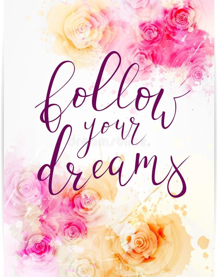 Fundo floral de Watercolored Siga seus sonhos ilustração royalty free