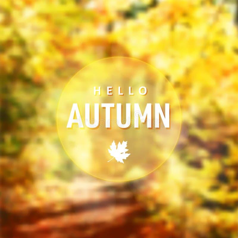 Fundo moderno da queda Floresta borrada no dia ensolarado Árvores coloridas douradas Olá! cartão do outono com folha de bordo ilustração do vetor