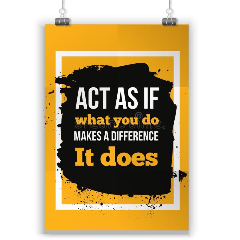 Fungieren Sie als ob, was Sie einen Unterschied machen Inspirierend Motivzitat-Plakat-typografisches Design lizenzfreie abbildung