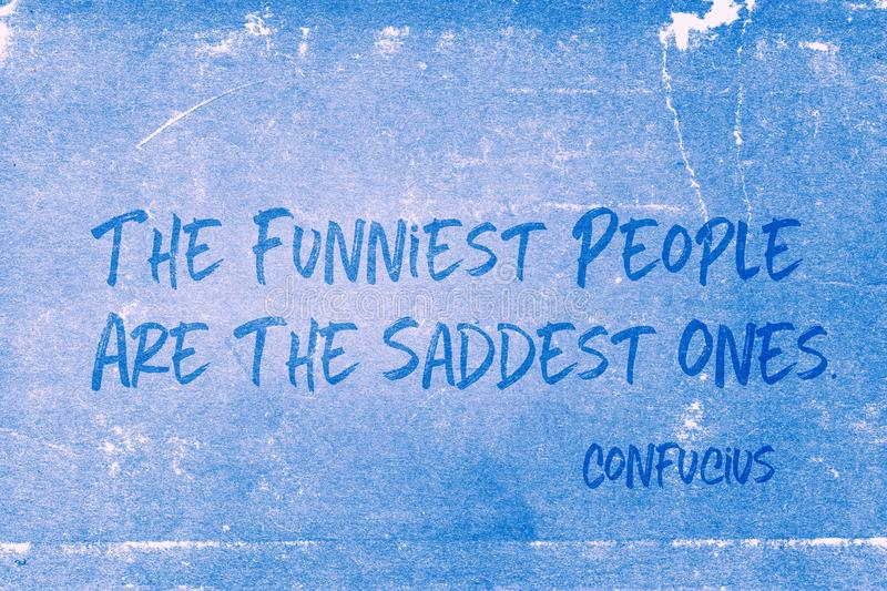 Saddest ones Confucius. The funniest people are the saddest ones - ancient Chinese philosopher Confucius quote printed on grunge blue paper royalty free illustration
