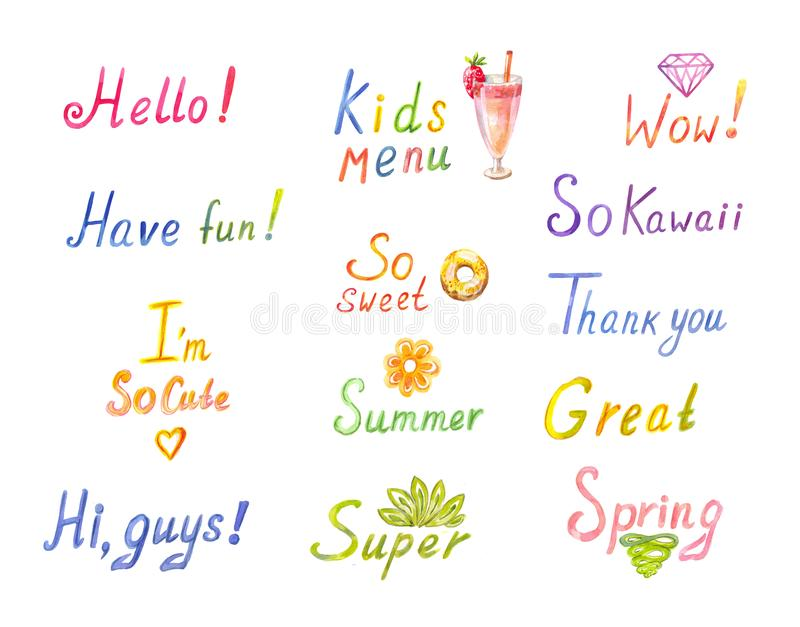 Funny inscriptions in watercolor. Words hello, let`s go, have fun, spring, summer, great, so cute and sweet and etc. Bright watercolor words. Lettering royalty free illustration