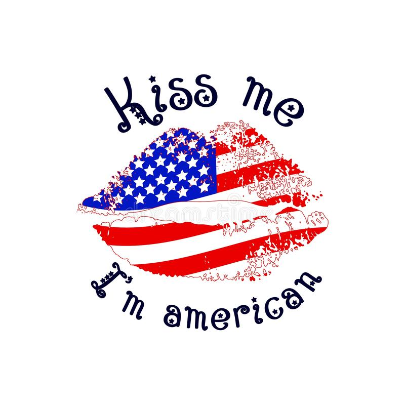 Free Funny Motivational Quote Kiss Me I M American With Texture Lips And Flag. 4th Of July Independence Day Concept. Royalty Free Stock Photography - 219849007