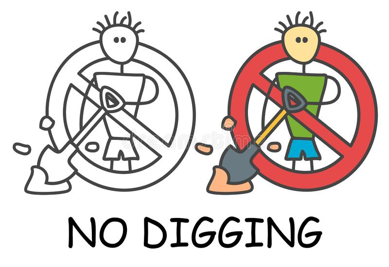 Funny vector stick man with a shovel in children`s style. No digging no excavate sign red prohibition. Stop symbol. Prohibition icon sticker for area places vector illustration