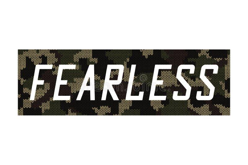 Furchtlos - gestrickter Tarnungsslogan für T-Shirt Entwurf lizenzfreie abbildung