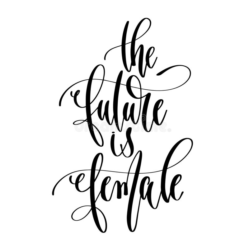 The future is female - hand lettering text positive quote royalty free illustration