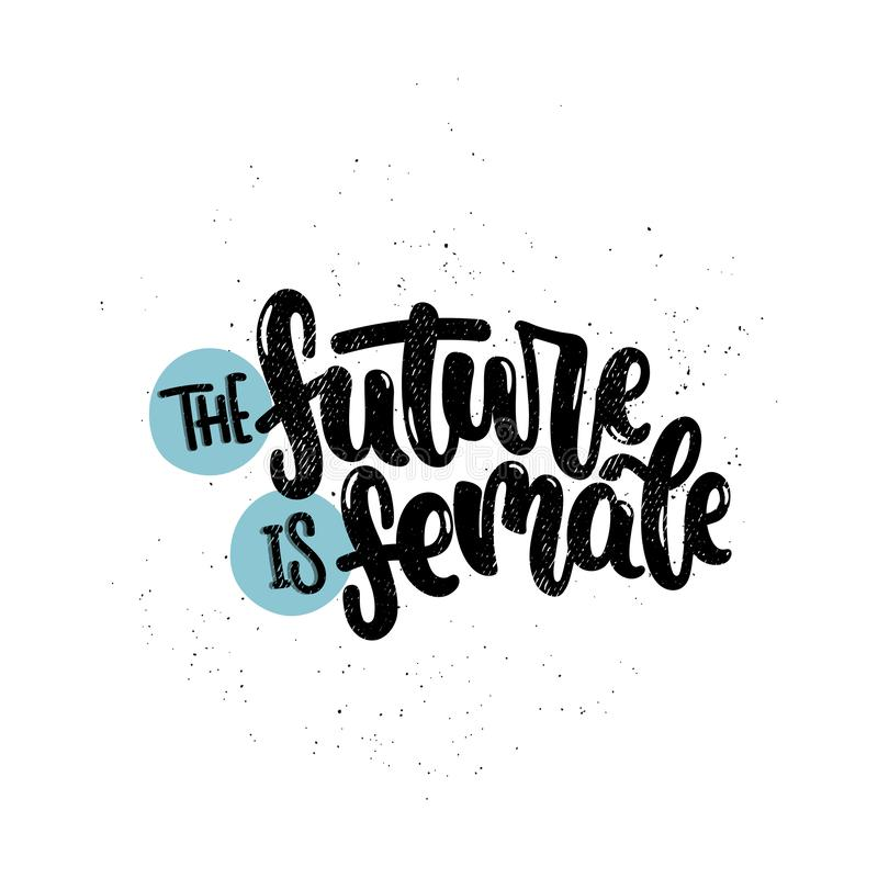 The future is female. Vector hand drawn illustration. Lettering phrases The future is female, feminism. Idea for poster, postcard vector illustration