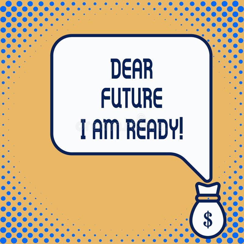 Futuro caro del testo di scrittura di parola sono pronto Concetto di affari per la situazione di azione dello stato completamente illustrazione di stock