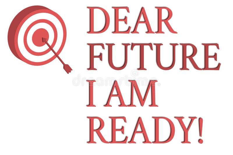 Futuro caro del testo di scrittura di parola sono pronto Concetto di affari per lo stato adatto per azione o la situazione che ?  illustrazione di stock