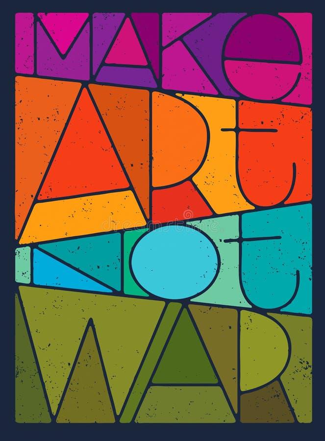 Gör Art Not War Motivation Quote Idérikt begrepp för vektortypografiaffisch stock illustrationer
