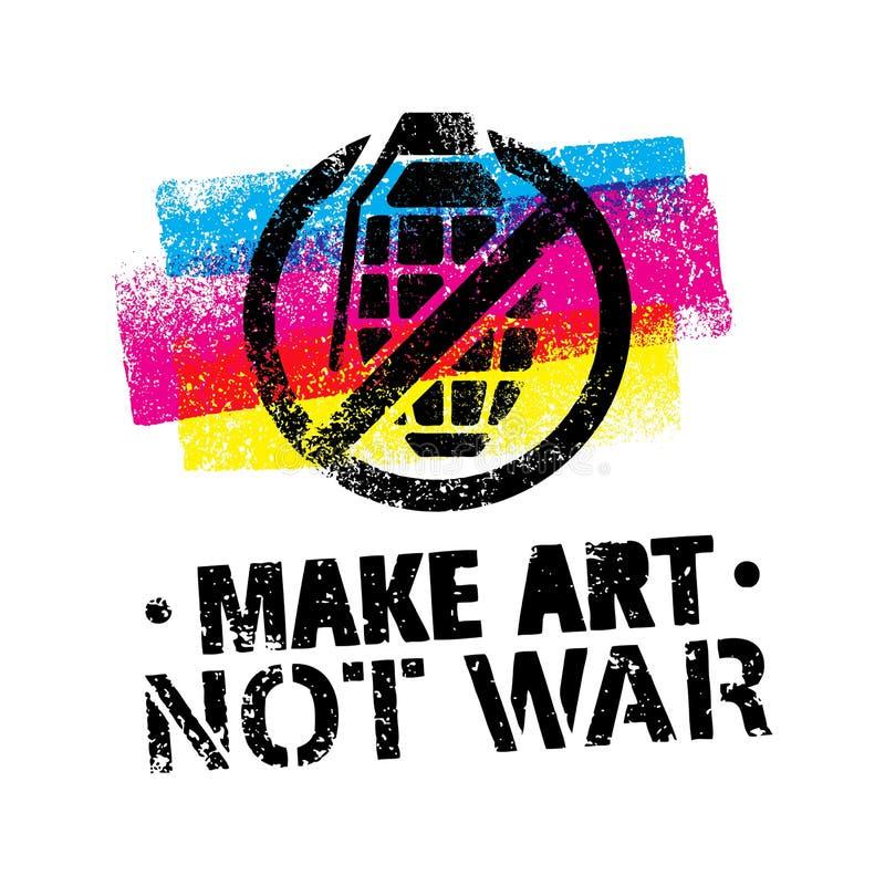 Gör Art Not War Motivation Quote Idérikt begrepp för vektortypografiaffisch vektor illustrationer