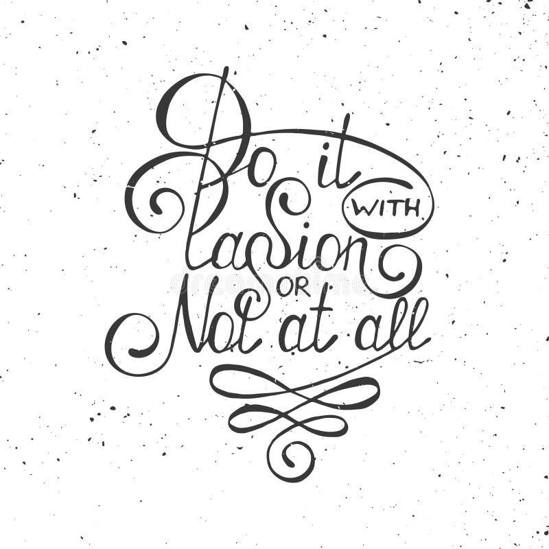 Gör det med passion eller inte alls på vit bakgrund i tappningstil vektor illustrationer