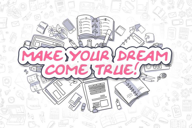 Gör din dröm att komma riktigt - affärsidéen royaltyfri illustrationer