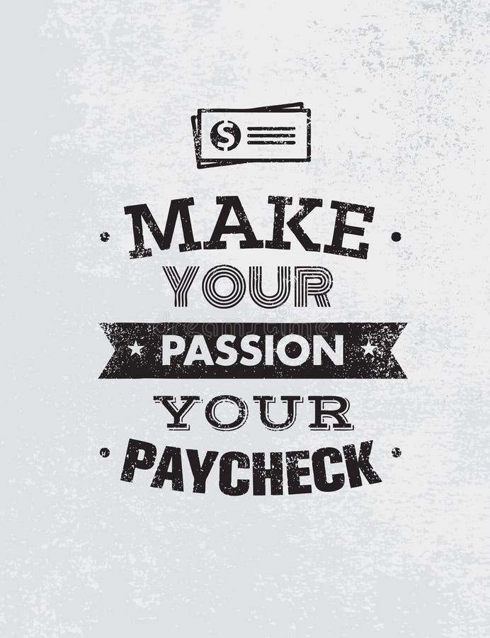 Gör din passion din lönebesked Utstående motivationcitationstecken Idérikt begrepp för vektortypografiaffisch vektor illustrationer
