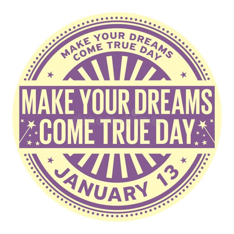 Gör dina drömmar att komma den riktiga dagen royaltyfri illustrationer