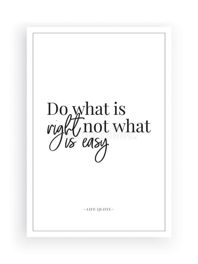 Gör vad är högert, inte vad är lätt motivational inspirerande, livcitationstecken, affischdesignvektorn som isoleras på vit bakgr stock illustrationer
