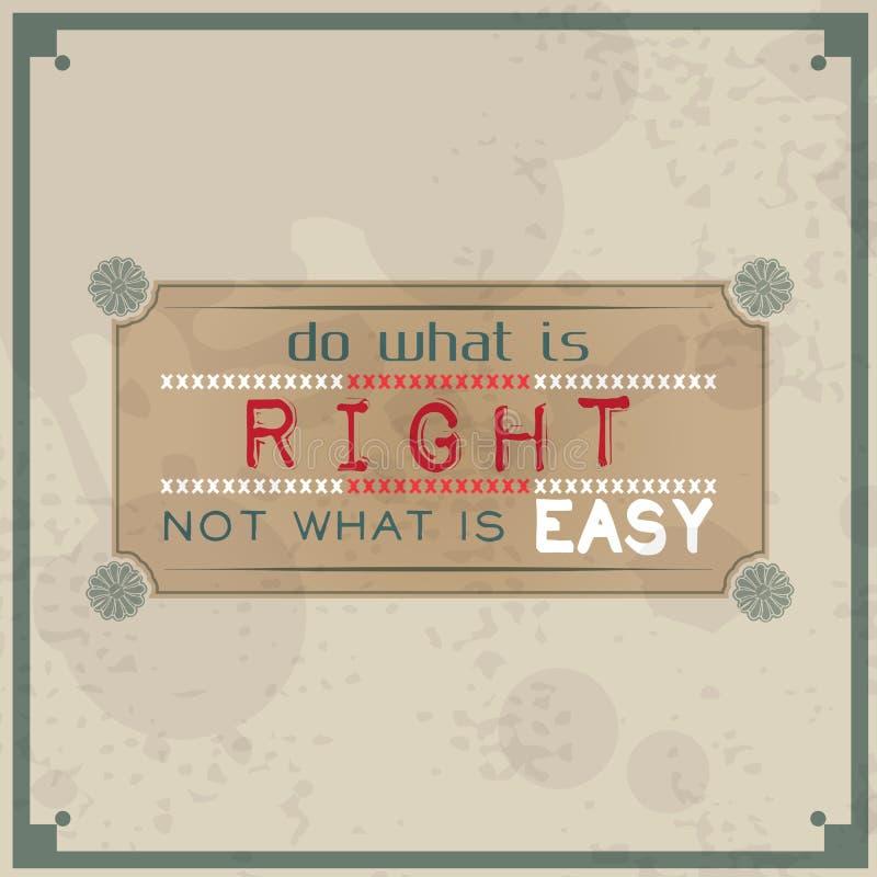 Gör vad är högert, inte vad är lätt stock illustrationer