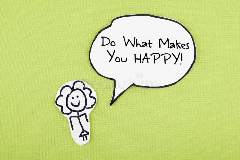 Gör vad gör dig den lyckliga/Motivational inspirerande citationsteckenuttrycksdesignen stock illustrationer