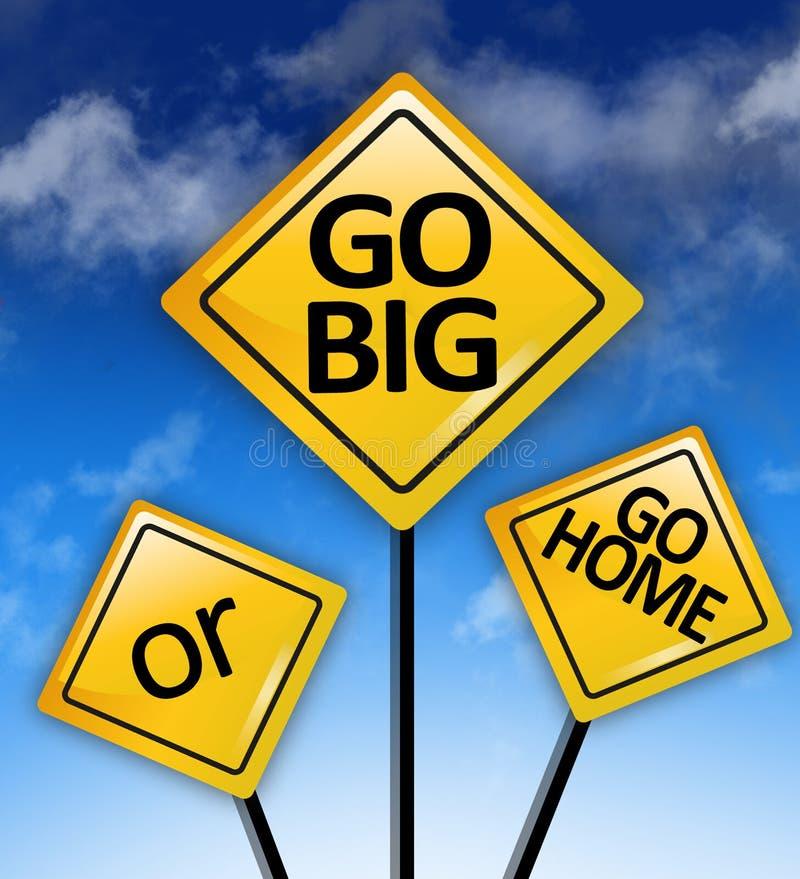 Ga groot of ga, motievencitaat op gele verkeersteken naar huis royalty-vrije illustratie
