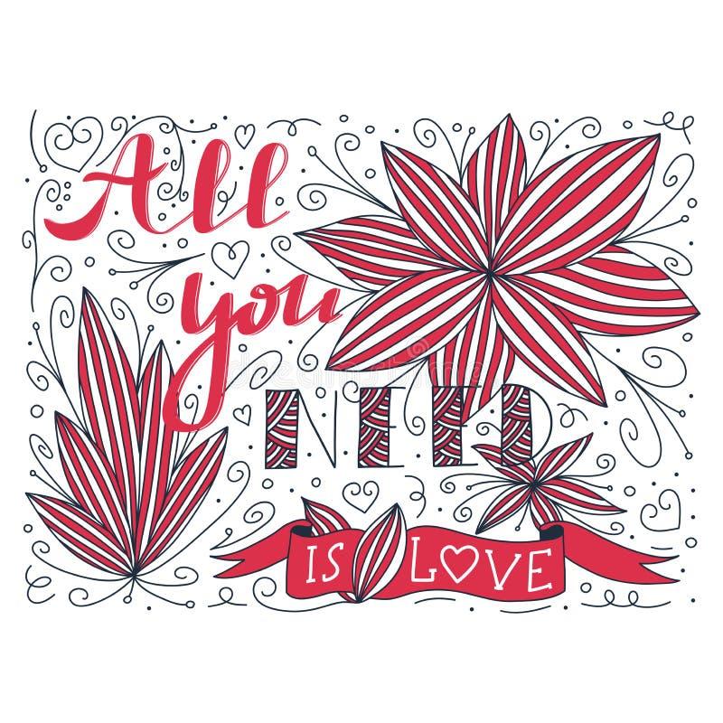 A garatuja abstrata bonita com tudo que você precisa é citações e flor do amor Rotulação da natureza da mola de Valentine Fashion ilustração royalty free