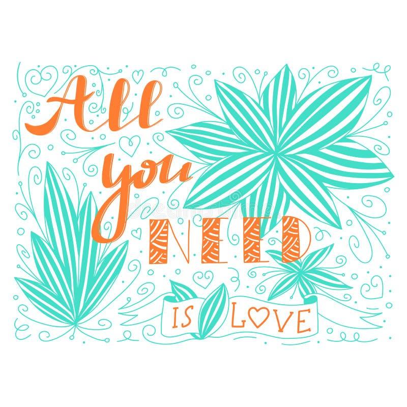A garatuja abstrata bonita com tudo que você precisa é citações e flor do amor Rotulação da natureza da mola de Valentine Fashion ilustração do vetor