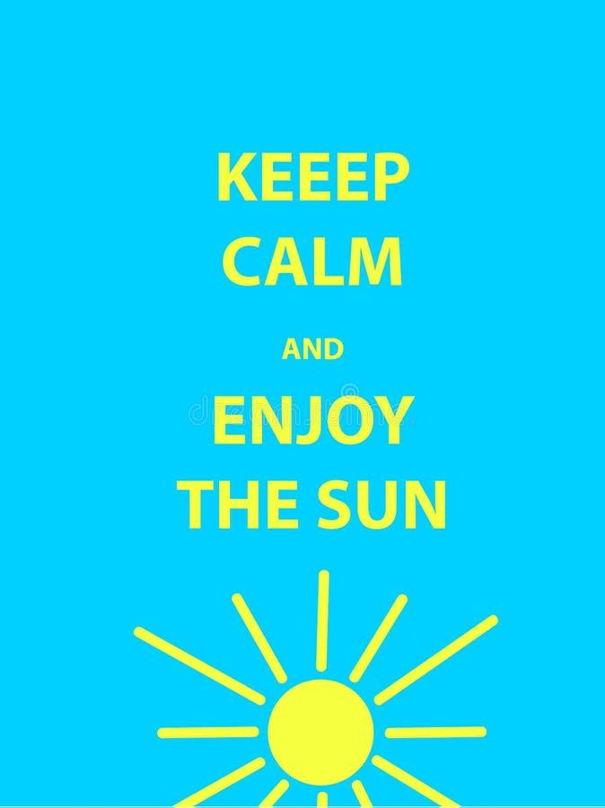 Gardez le calme et appréciez la citation de motivation du soleil Texte sur le fond bleu images stock