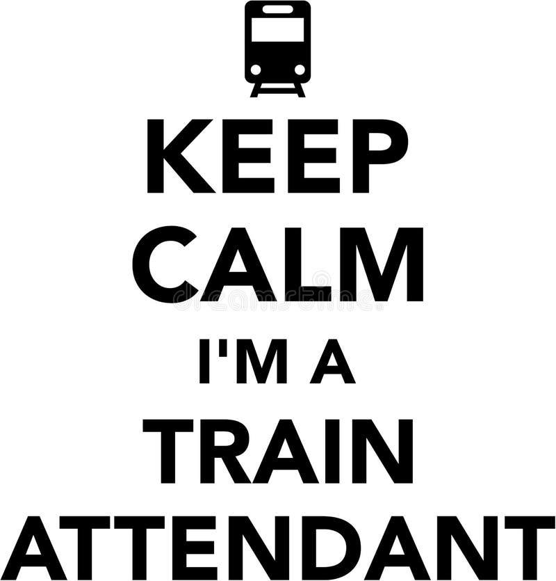 Gardez le calme que je suis un préposé de train illustration de vecteur