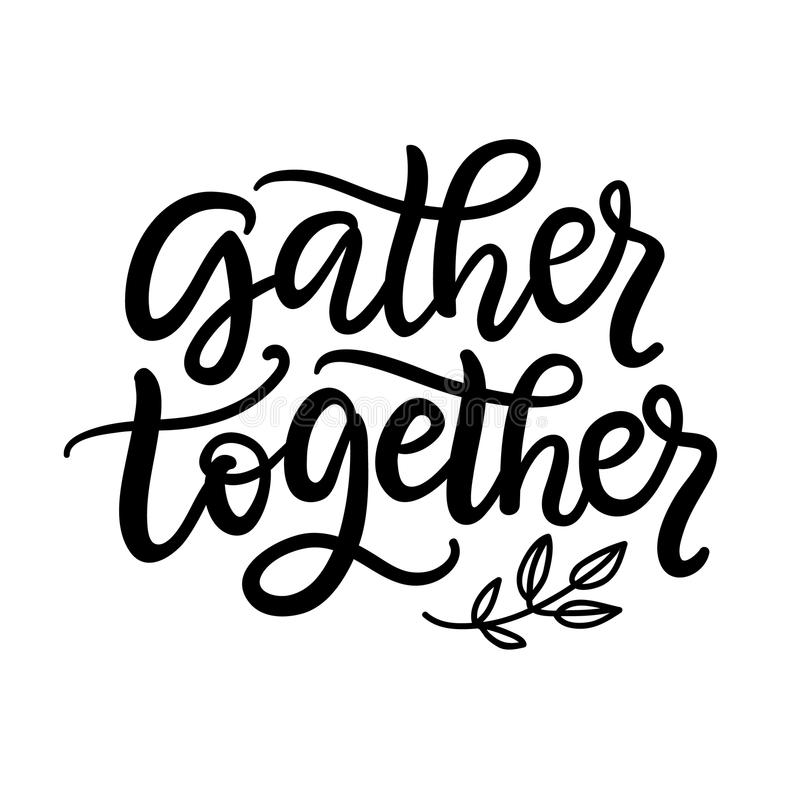 Gather Together typography poster with hand written lettering. Vector modern calligraphy, isolated on white. Gift tag, planner sticker vector illustration