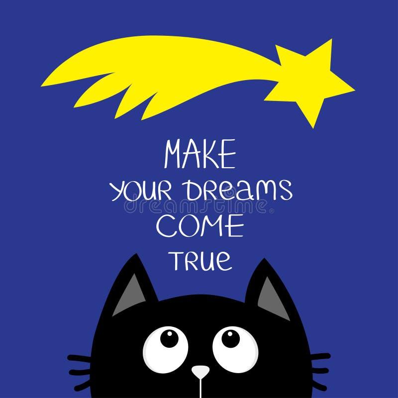 Gato preto que olha acima para star o cometa Faça seus sonhos vir verdadeiro Frase caligráfica da inspiração da motivação das cit ilustração do vetor