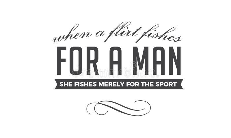 Gdy flirt łowi dla mężczyzna, łowi ledwo dla sporta ilustracja wektor