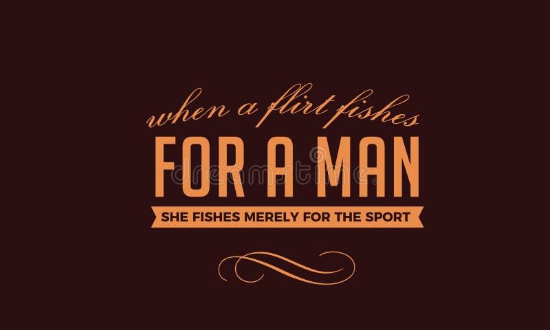 Gdy flirt łowi dla mężczyzna, łowi ledwo dla sporta ilustracji