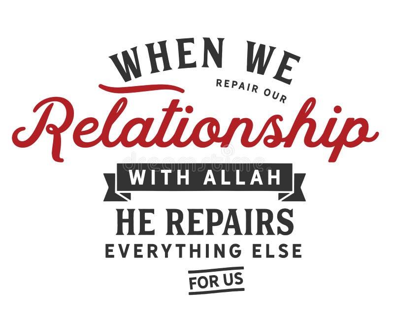 Gdy naprawiamy nasz związek z Allah, naprawia everything innego dla my ilustracji