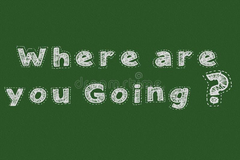 gdzie ty iść? chalkboard typografii motywacyjny pojęcie dla strony internetowej ilustracja wektor