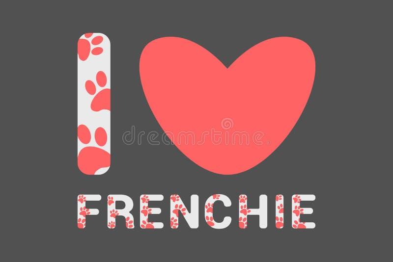 Geïsoleerde I-liefde frenchie tekst met de roze drukken van de hondpoot Typografie met dierlijke voetdruk Rood hart vector illustratie
