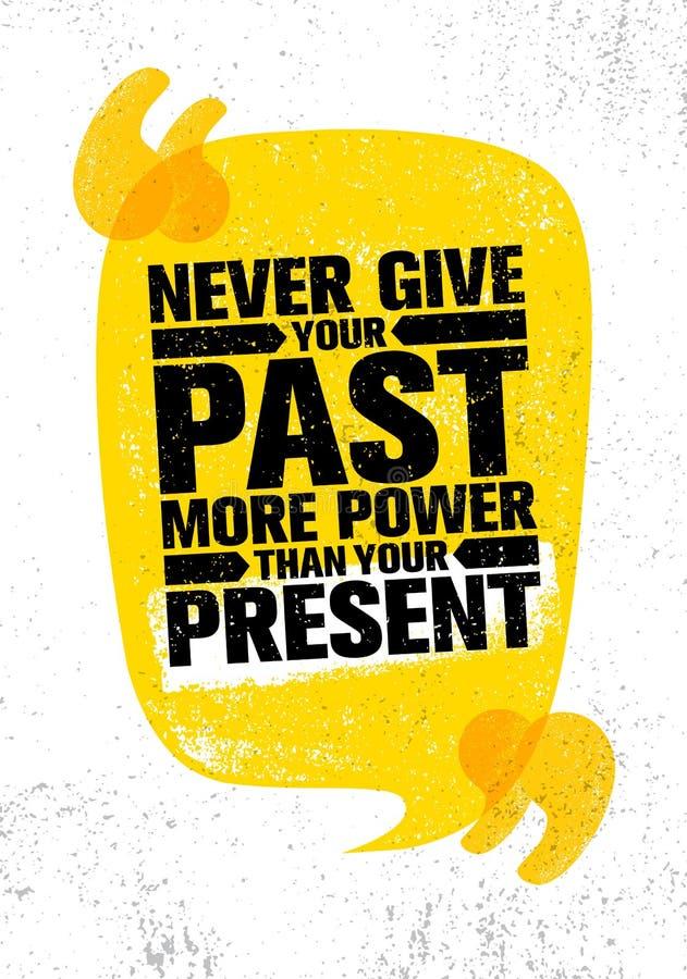 Ge ditt förgånget mer makt än din gåva aldrig Inspirerande idérik mall för motivationcitationsteckenaffisch vektor illustrationer