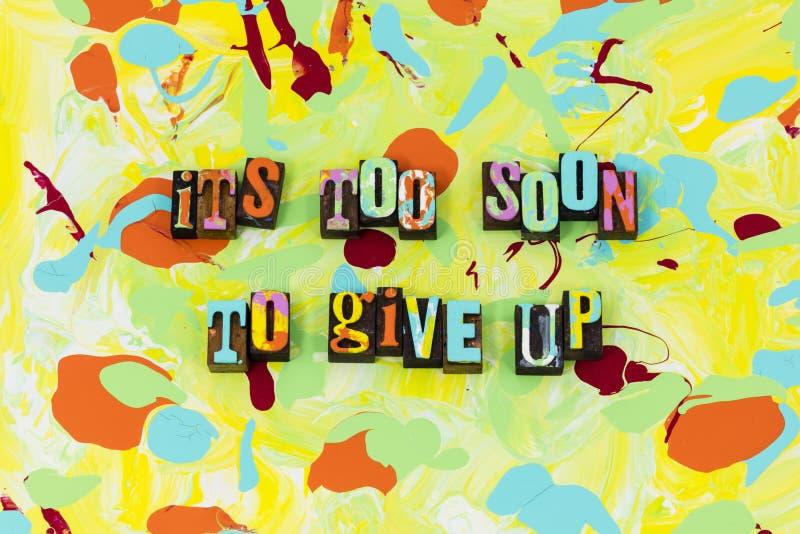 Ge upp inte aldrig stoppar att försöka för snart att tro vektor illustrationer