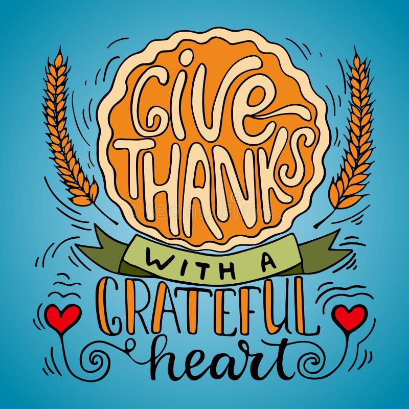 Geben Sie Dank mit einem dankbaren Herzen - Danksagungstagesbeschriftungs-Kalligraphiephrase mit Kürbiskuchen und den Ohren Herbs lizenzfreie abbildung