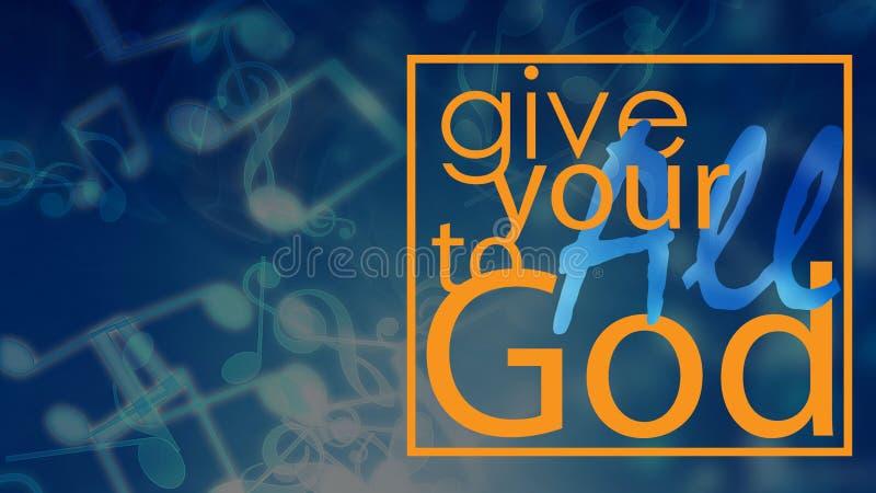 Geben Sie dem Gott Ihre alle stock abbildung