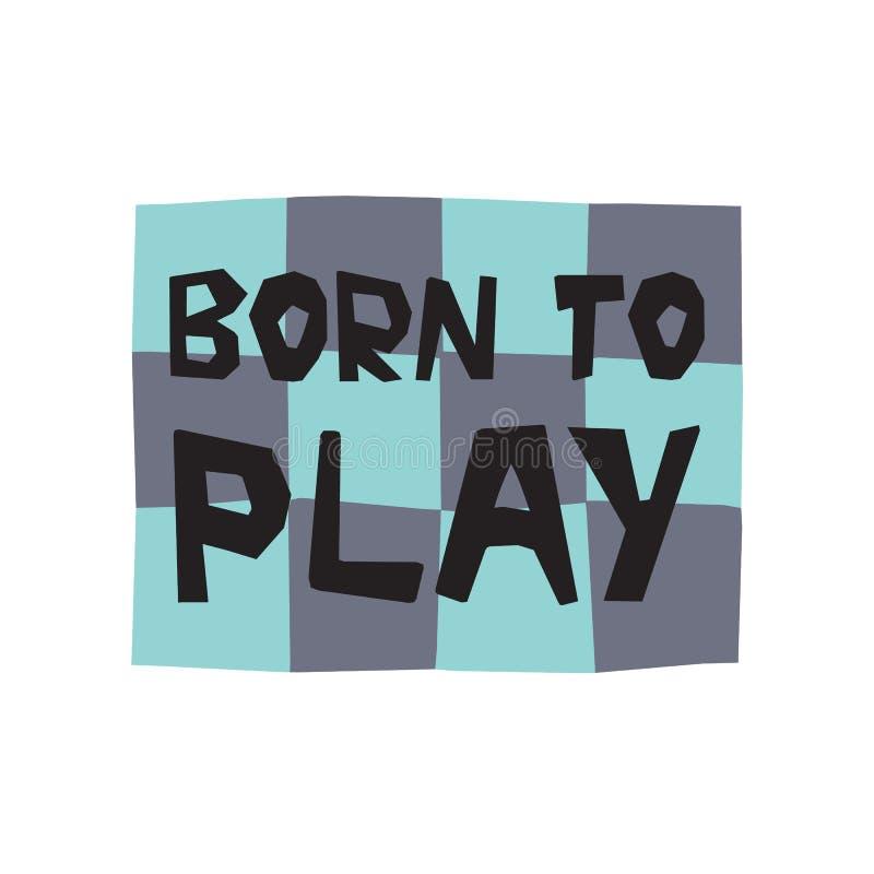 Geboren om hand het getrokken van letters voorzien met voetbalgebied te spelen vector illustratie