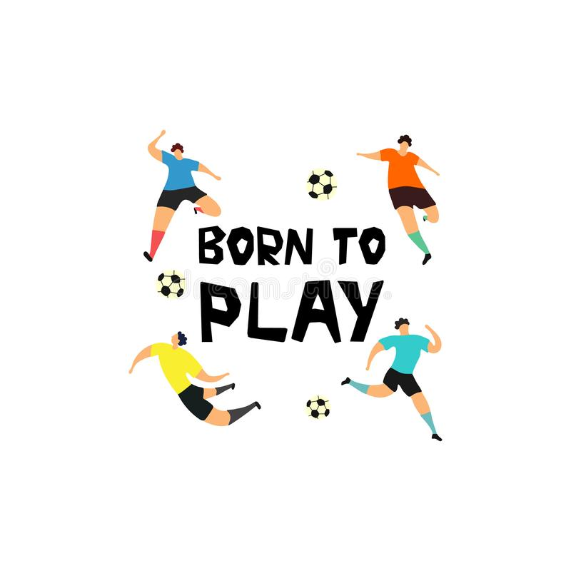 Geboren om hand het getrokken van letters voorzien met voetbalsters te spelen royalty-vrije illustratie